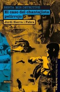 Berta Mir detective. El caso del chantajista pelirrojo – Jordi Sierra i Fabra [PDF]