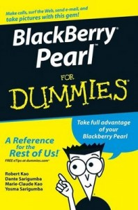 BlackBerry Pearl for Dummies – Robert Kao, Marie-Claude Kao, Dante Sarigumba, Yosma Sarigumba [PDF] [English]