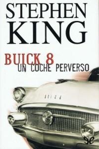 Buick 8: un coche perverso – Stephen King [PDF]