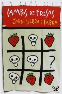 Campos de fresas – Jordi Sierra i Fabra [PDF]