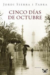 Cinco días de octubre – Jordi Sierra i Fabra [PDF]