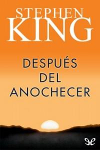Después del anochecer – Stephen King [PDF]