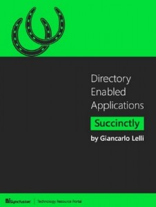 Directory Enabled Applications Succinctly – Giancarlo Lelli [PDF] [English]