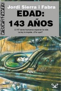Edad: 143 años – Jordi Sierra i Fabra [PDF]