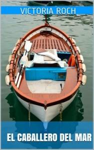 El Caballero del Mar – Victoria Roch [PDF]