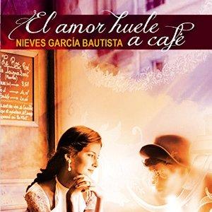 El amor huele a café – Nieves Garcia Bautista [Narrado por Eva Maria Bau] [Audiolibro] [Completo] [Español]