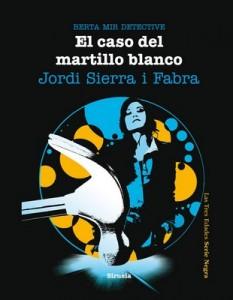 El caso del martillo blanco. Berta Mir 4 – Jordi Sierra i Fabra [PDF]