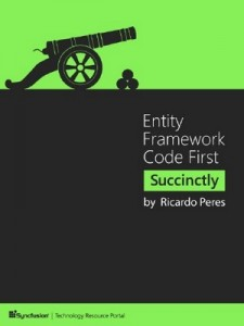 Entity Framework Code First Succinctly – Ricardo Peres [PDF] [English]