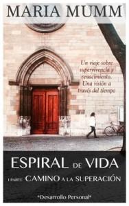 Espiral de Vida: Camino a la Superación (Serie Espiral de Vida nº 1) – Maria Mumm [PDF]