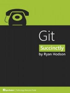 Git Succinctly – Ryan Hodson [PDF] [English]