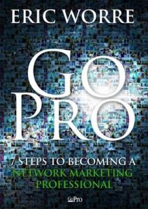 Go Pro: 7 Pasos para Convertirse en un Profesional del Mercadeo en Red – Eric Worre [PDF]