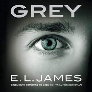 Grey – E. L. James [Narrado por Javier Pontón] [Completo] [Audiolibro] [Español]