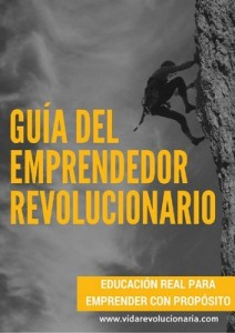 Guía Del Emprendedor Revolucionario: Educación real para emprender con propósito – Elizabeth Ochoa [PDF]