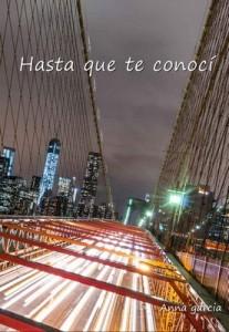 Hasta que te conocí (Lucas y Valerie n°1) – Anna Garcia [PDF]