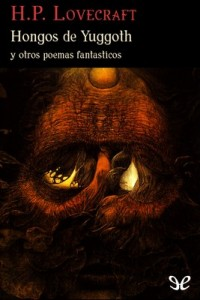 Hongos de Yuggoth y otros poemas fantásticos – H. P. Lovecraft [PDF]