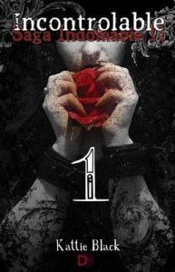 Incontrolable. Primera parte: Saga Indomable II – Kattie Black [PDF]