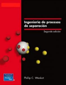 Ingeniería de procesos de separación (2da Edición) – Phillip C Wankat [PDF]