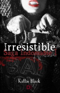 Irresistible: Saga Indomable I: Volume 1 – Kattie Black [PDF]