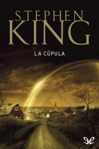 La cúpula – Stephen King [PDF]
