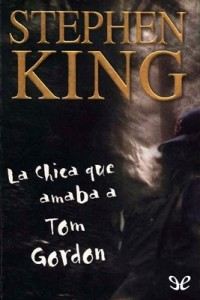 La chica que amaba a Tom Gordon – Stephen King [PDF]