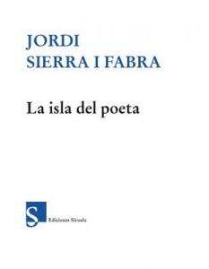 La isla del poeta – Jordi Sierra i Fabra [PDF]