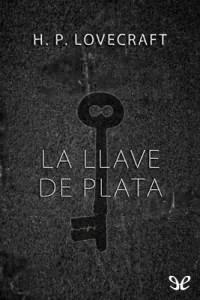 La llave de plata – H. P. Lovecraft [PDF]