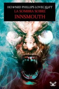 La sombra sobre Innsmouth – H. P. Lovecraft [PDF]