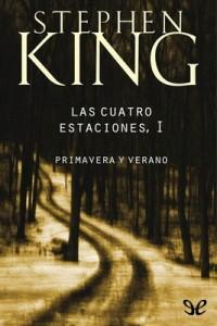 Las cuatro estaciones I. Primavera y verano – Stephen King [PDF]