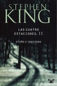 Las cuatro estaciones II. Otoño e invierno – Stephen King [PDF]
