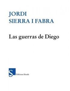 Las guerras de Diego – Jordi Sierra i Fabra [PDF]