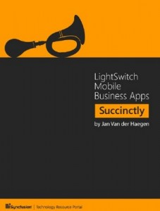 LightSwitch Mobile Business Apps Succinctly – Jan Van der Haegen [PDF] [English]