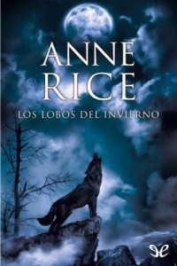 Los lobos del invierno – Anne Rice [PDF]