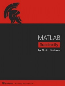 MATLAB Succinctly – Dmitri Nesteruk [PDF] [English]