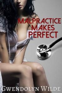 Malpractice Makes Perfect – Gwendolyn Wilde [PDF]