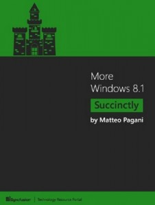More Windows 8.1 Succinctly – Matteo Pagani [PDF] [English]