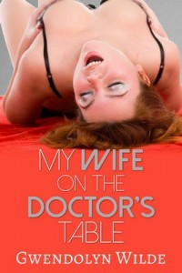 My Wife on the Doctor's Table – Gwendolyn Wilde [PDF] [English]