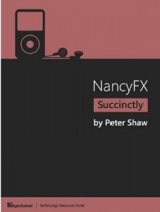NancyFX Succinctly – Peter Shaw [PDF] [English]