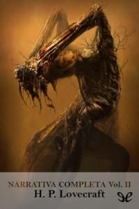 Narrativa completa vol. II – H. P. Lovecraft [PDF]
