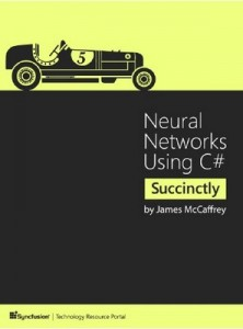 Neural Networks Using C# Succinctly – James McCaffrey [PDF] [English]