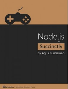 Node.js Succinctly – Agus Kurniawan [PDF] [English]