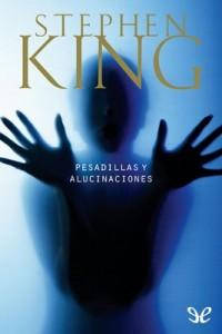 Pesadillas y alucinaciones – Stephen King [PDF]