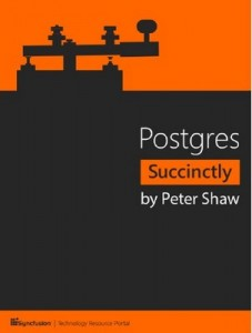 Postgres Succinctly – Peter Shaw [PDF] [English]