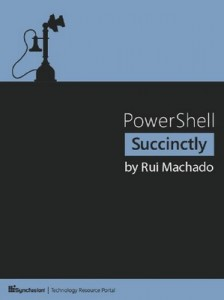 PowerShell Succinctly – Rui Machado [PDF] [English]