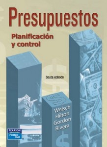 Presupuestos. Planificación y Control (6ta Edición) – Ulrich Welsch [PDF]