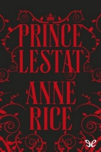 Prince Lestat – Anne Rice [PDF] [English]