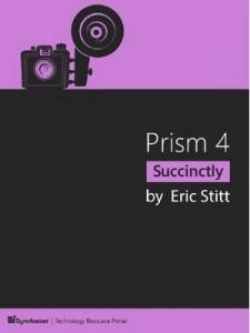 Prism 4 Succinctly – Eric Stitt [PDF] [English]