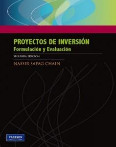 Proyectos de Inversión, Formulación y Evaluación (2da Edición) – Nassir Sapag Chain [PDF]