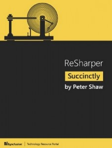 ReSharper Succinctly – Peter Shaw [PDF] [English]