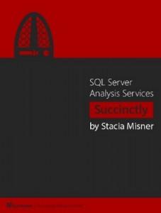 SQL Server Analysis Services Succinctly – Stacia Misner [PDF] [English]
