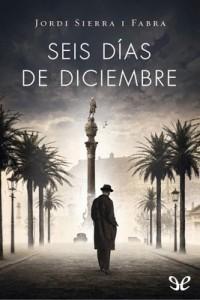 Seis días de diciembre – Jordi Sierra i Fabra [PDF]